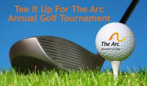 TEE IT UP for The Arc Annual Golf Tournament
