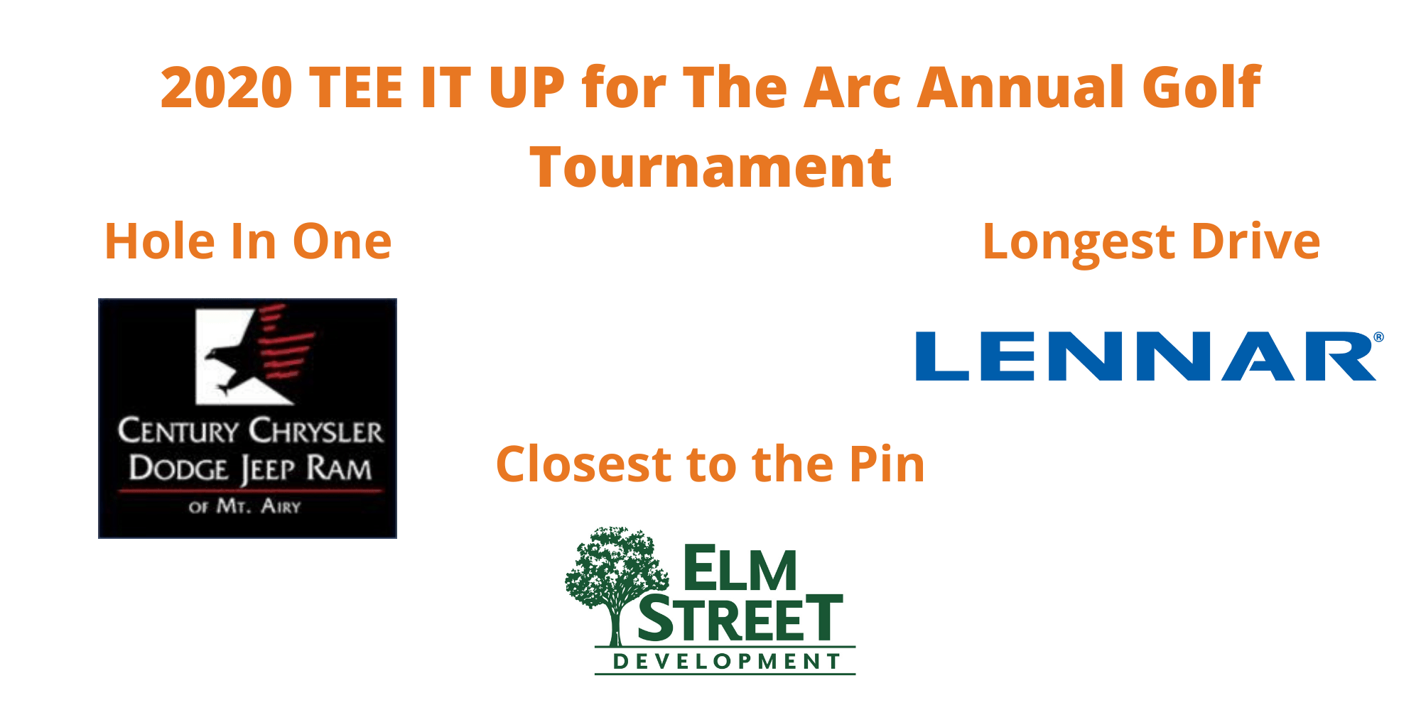 Century Chrysler Dodge Jeep Ram is the Hole In One Sponsor, Elm Street Development is the Closest to the Pin Sponsor, and Lennar is the Longest Drive Sponsor