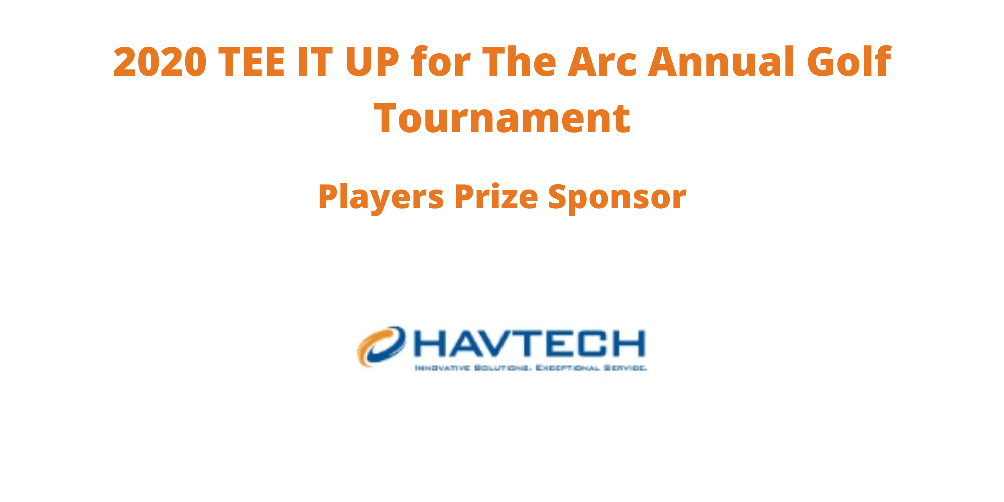 HAVTECH is the Players Prize Sponsor of TEE IT UP for The Arc Annual Golf Tournament