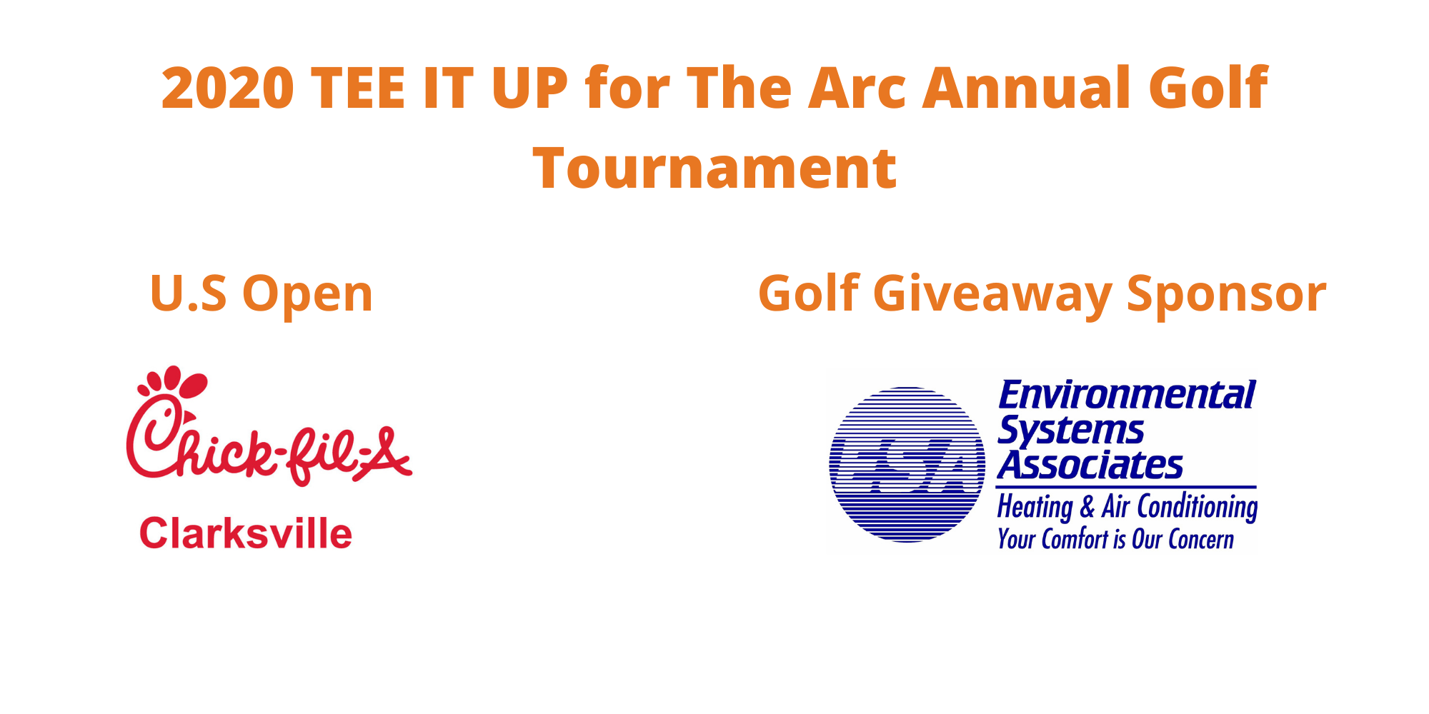TEE IT UP for The Arc Annual Golf Tournament's U.S. Open Sponsor is Chick-fil-A and the Golf Giveaway Sponsor is Environmental Systems Associates