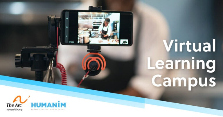 Virtual Learning Campus-Partnership Between Humanim and The Arc of Howard County