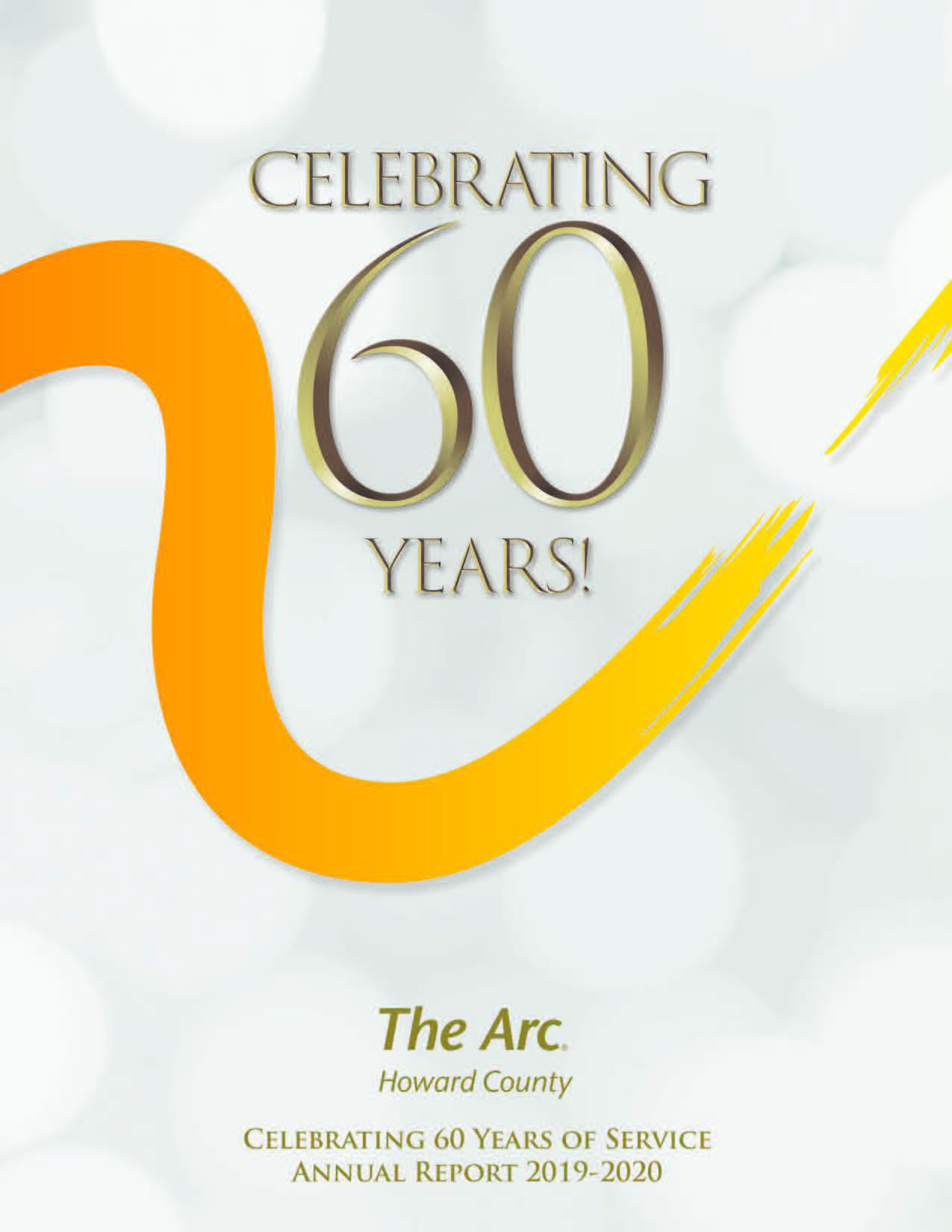 The Arc of Howard County Annual Report-2019-2020: Celebrating 60 Years!